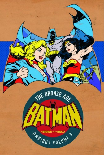 BATMAN THE BRAVE AND THE BOLD THE BRONZE AGE OMNIBUS VOL 3 HC