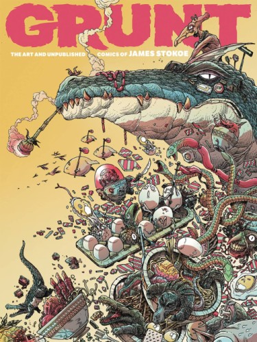 GRUNT HC ART AND UNPUBLISHED COMICS OF JAMES STOKOE