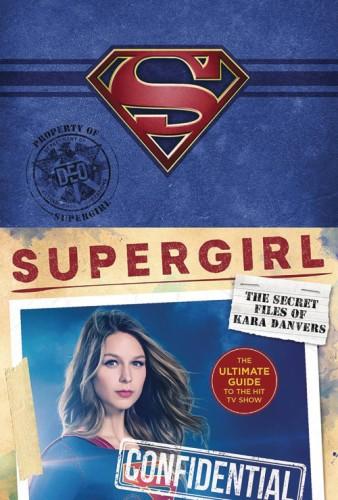 SUPERGIRL SECRET FILES OF KARA DANVERS ULTI GT TV SHOW HC