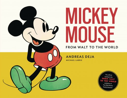 MICKEY MOUSE FROM WALT TO THE WORLD HC\